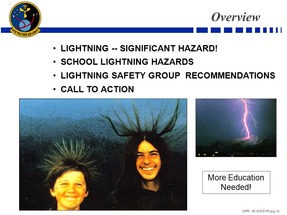 OPR: 45 WS/SYR (pg.3) Overview LIGHTNING -- SIGNIFICANT HAZARD.