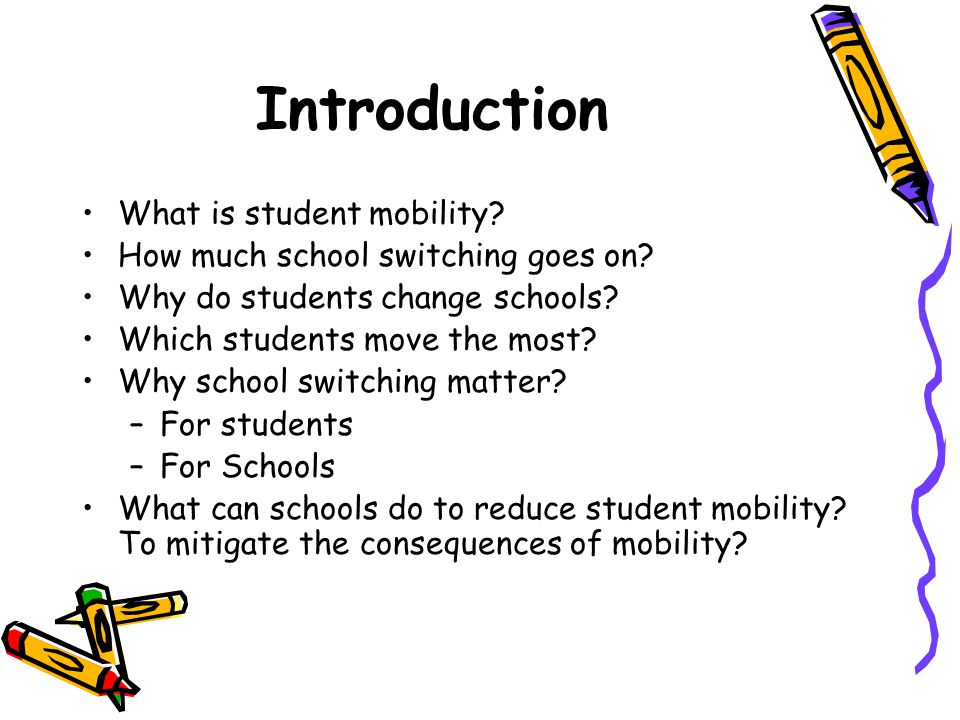 Introduction What is student mobility? How much school switching goes on? Why do students change schools? Which students move the most? Why school swi
