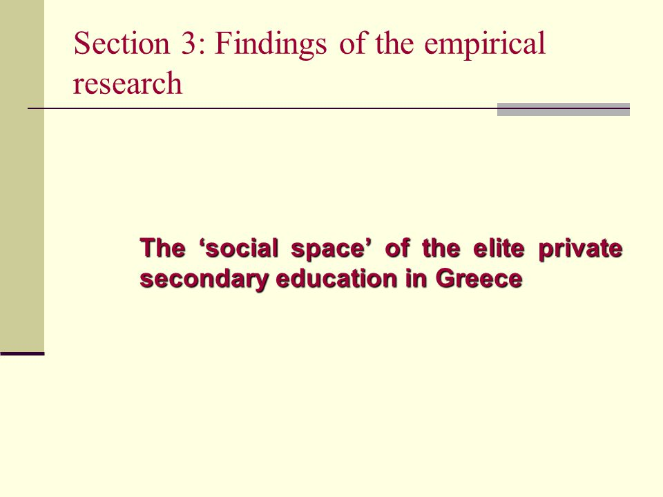Section 3: Findings of the empirical research The 'social space' of the elite private secondary education in Greece