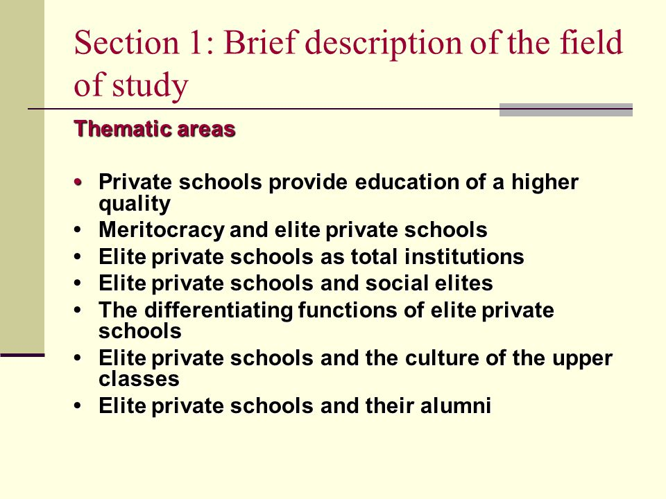Section 1: Brief description of the field of study Thematic areas Private schools provide education of a higher qualityPrivate schools provide educati