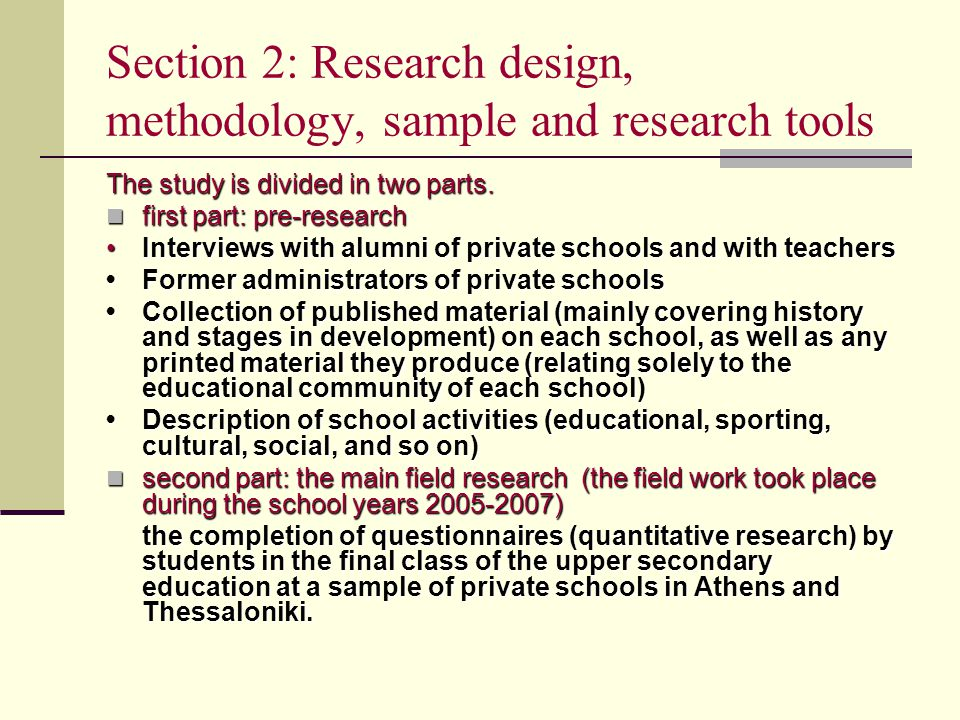 Section 2: Research design, methodology, sample and research tools The study is divided in two parts. first part: pre-research first part: pre-researc