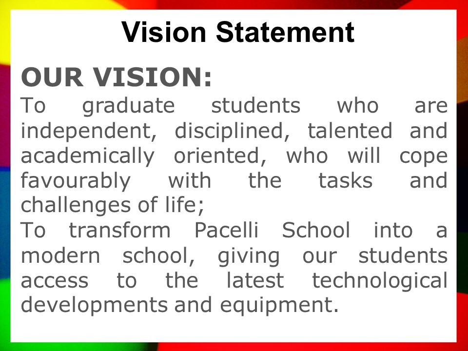 MISSION Our Mission is to: Bear witness to Gospel values by developing the potentials of each pupil through highly specialized learning techniques; Ac