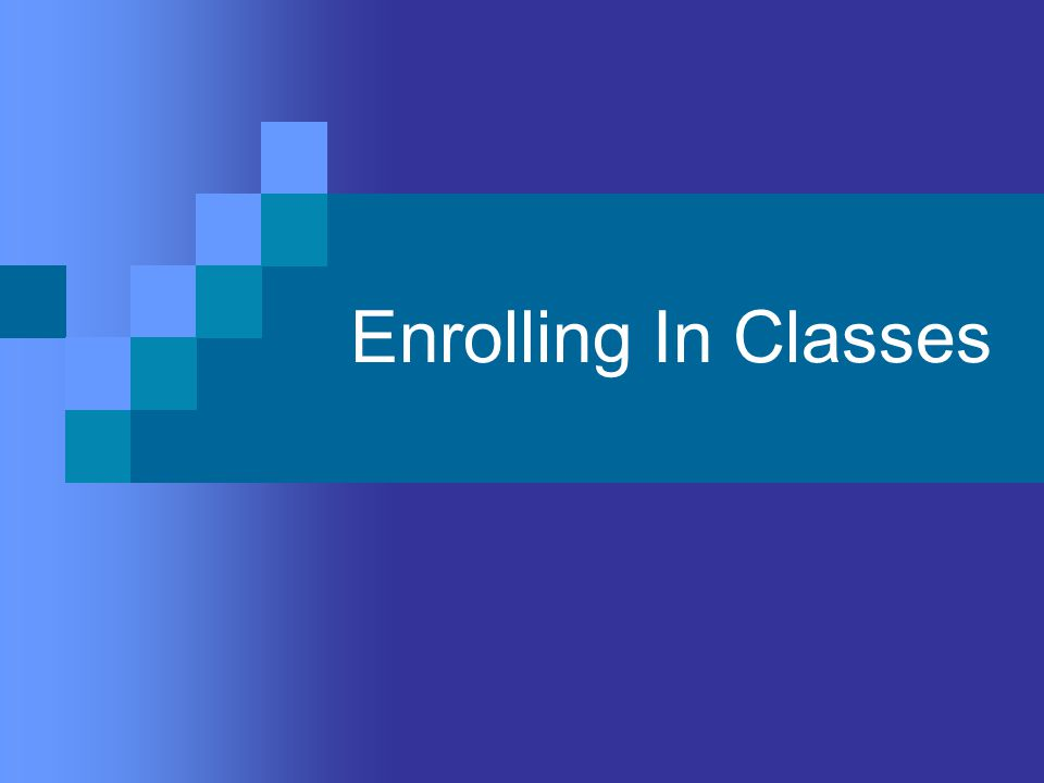 Enrolling In Classes