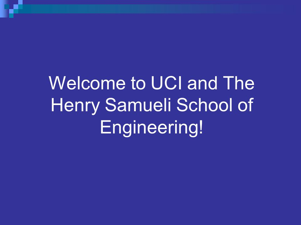 Welcome to UCI and The Henry Samueli School of Engineering!