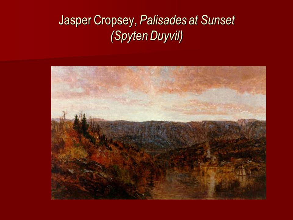 Jasper Cropsey (1823-1900) Imitator of Cole's allegorical works Imitator of Cole's allegorical works Panorama of Pilgrim's Progress : Panorama of Pilgrim's Progress : –Sixty large scenes unrolled to music and lectures.