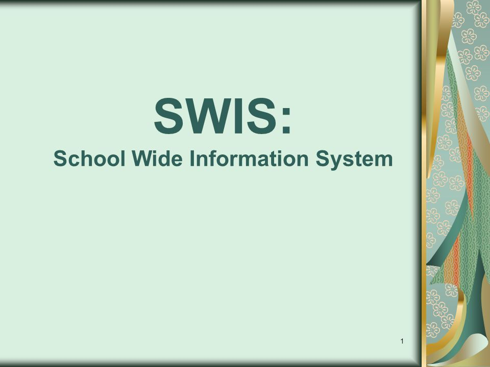 1 SWIS: School Wide Information System