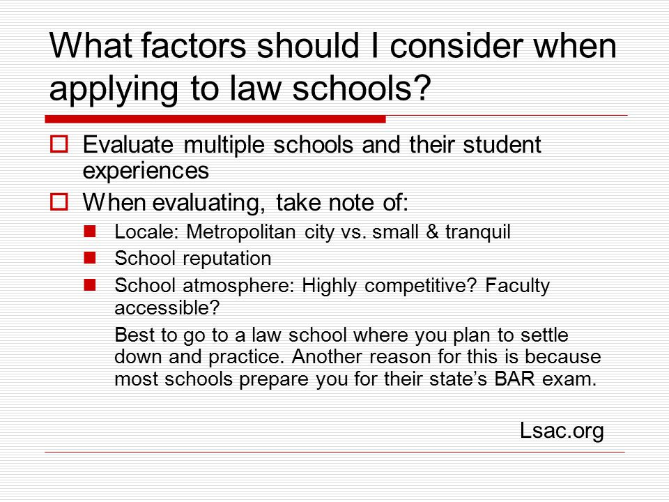 What factors should I consider when applying to law schools.