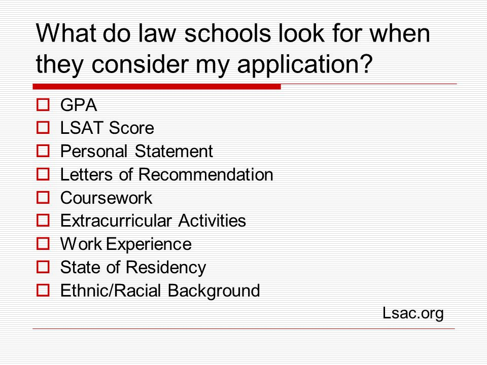 What do law schools look for when they consider my application.