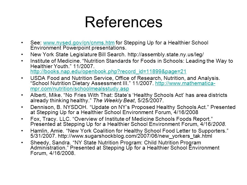 References See: www.nysed.gov/cn/cnms.htm for Stepping Up for a Healthier School Environment Powerpoint presentations.www.nysed.gov/cn/cnms.htm New York State Legislature Bill Search.