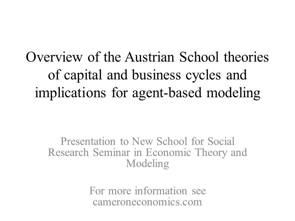 Background and Motivation The Austrian School of Economics lost its prominence in the 1930s with the rise of Keynesian economics.