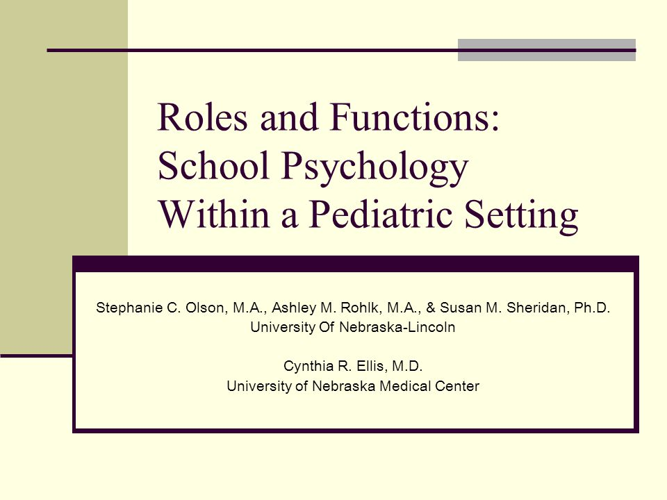 Roles and Functions: School Psychology Within a Pediatric Setting Stephanie C.