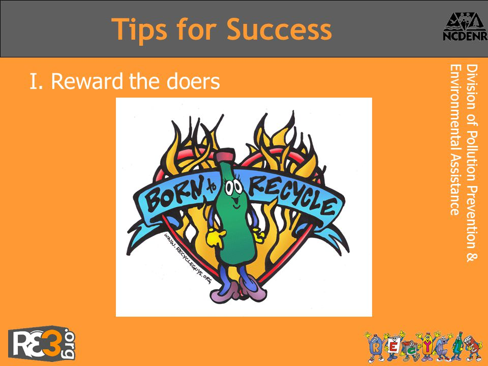 Division of Pollution Prevention &Environmental Assistance Tips for Success I. Reward the doers