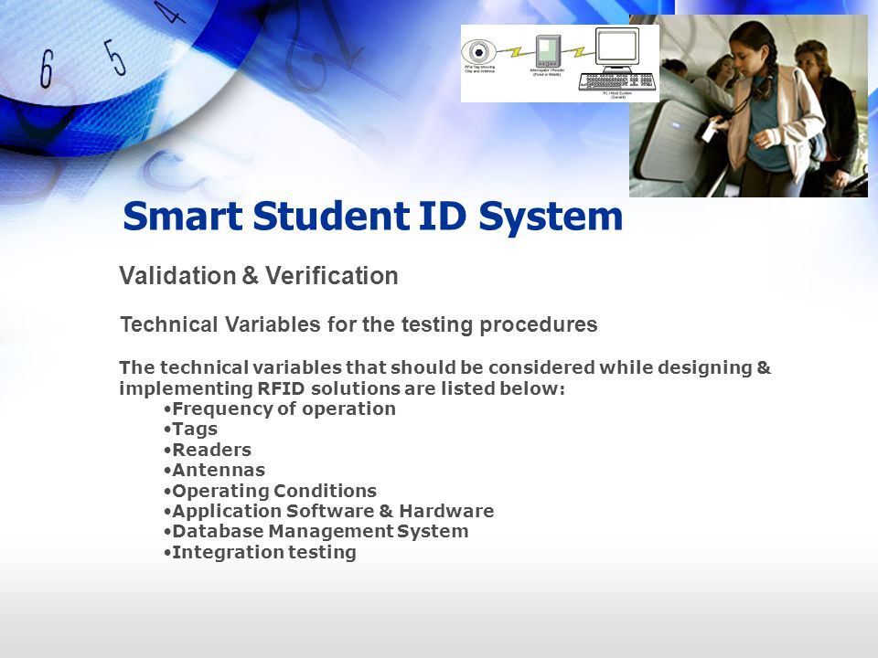 Smart Student ID System Validation & Verification Technical Variables for the testing procedures The technical variables that should be considered whi