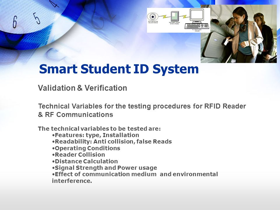 Smart Student ID System Validation & Verification Technical Variables for the testing procedures for RFID Reader & RF Communications The technical var