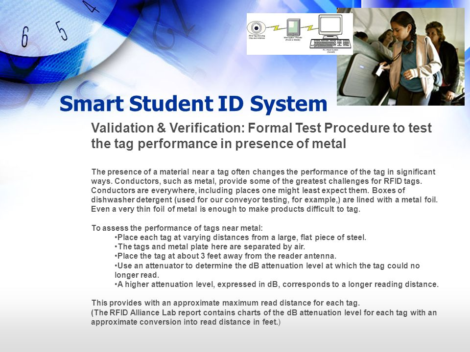 Smart Student ID System Validation & Verification: Formal Test Procedure to test the tag performance in presence of metal The presence of a material n
