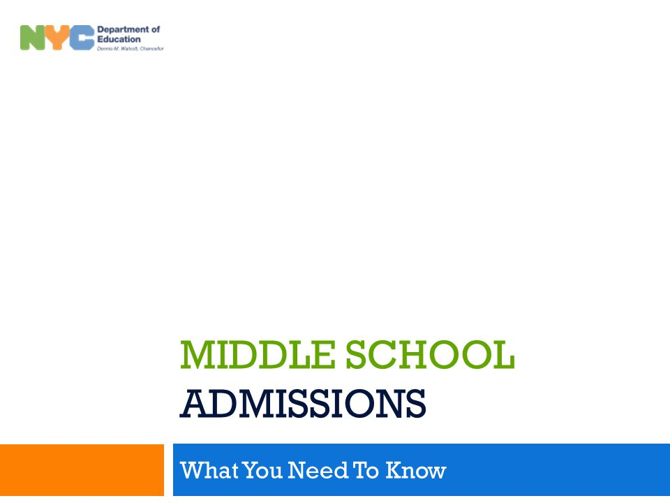 Middle School Admissions is the application process by which students are matched to middle school.