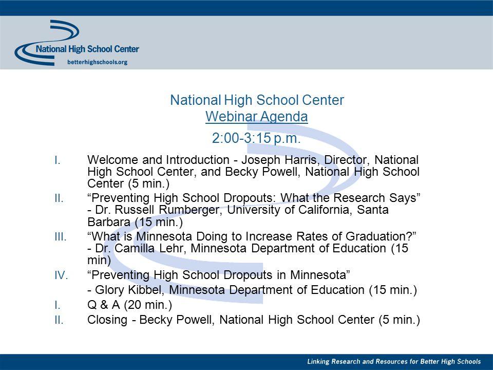 National High School Center Webinar Agenda 2:00-3:15 p.m. I. Welcome and Introduction - Joseph Harris, Director, National High School Center, and Beck
