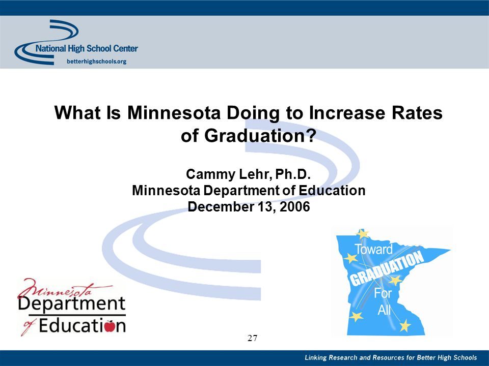 27 What Is Minnesota Doing to Increase Rates of Graduation.