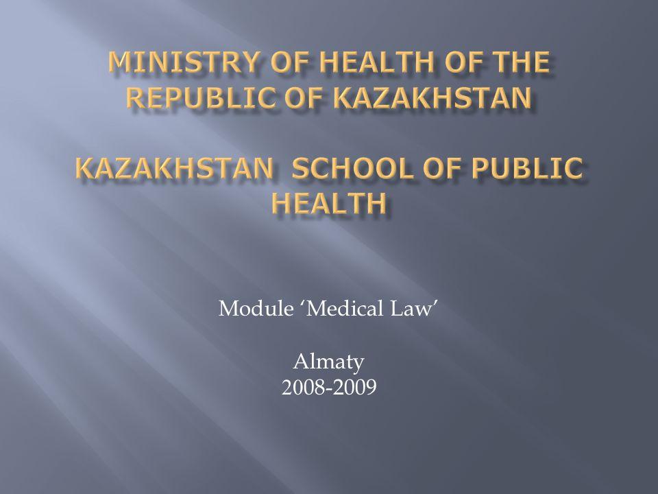 Module 'Medical Law' Almaty 2008-2009
