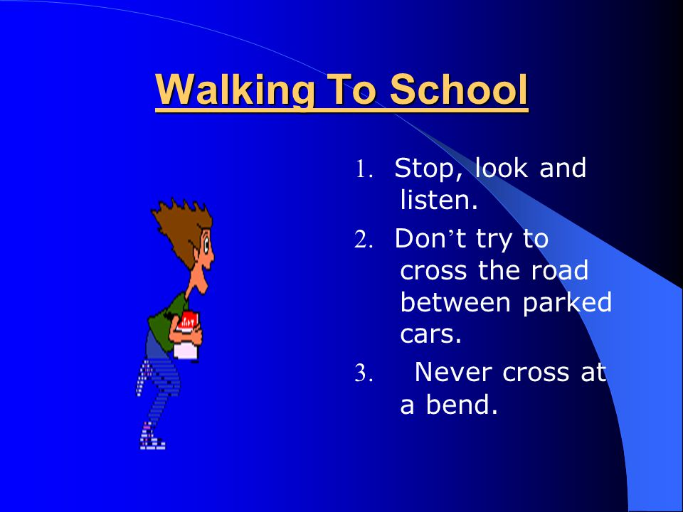 Road Safety Going To School Road safety – By Noel Gibbons Road Safety Officer