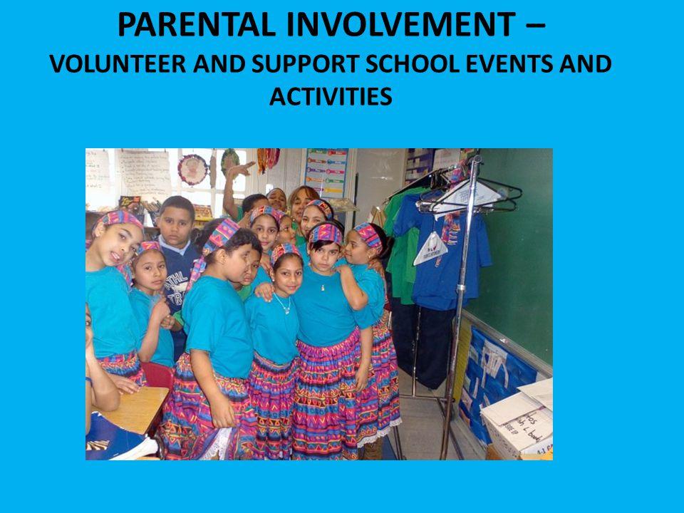 PARENTAL INVOLVEMENT – VOLUNTEER AND SUPPORT SCHOOL EVENTS AND ACTIVITIES