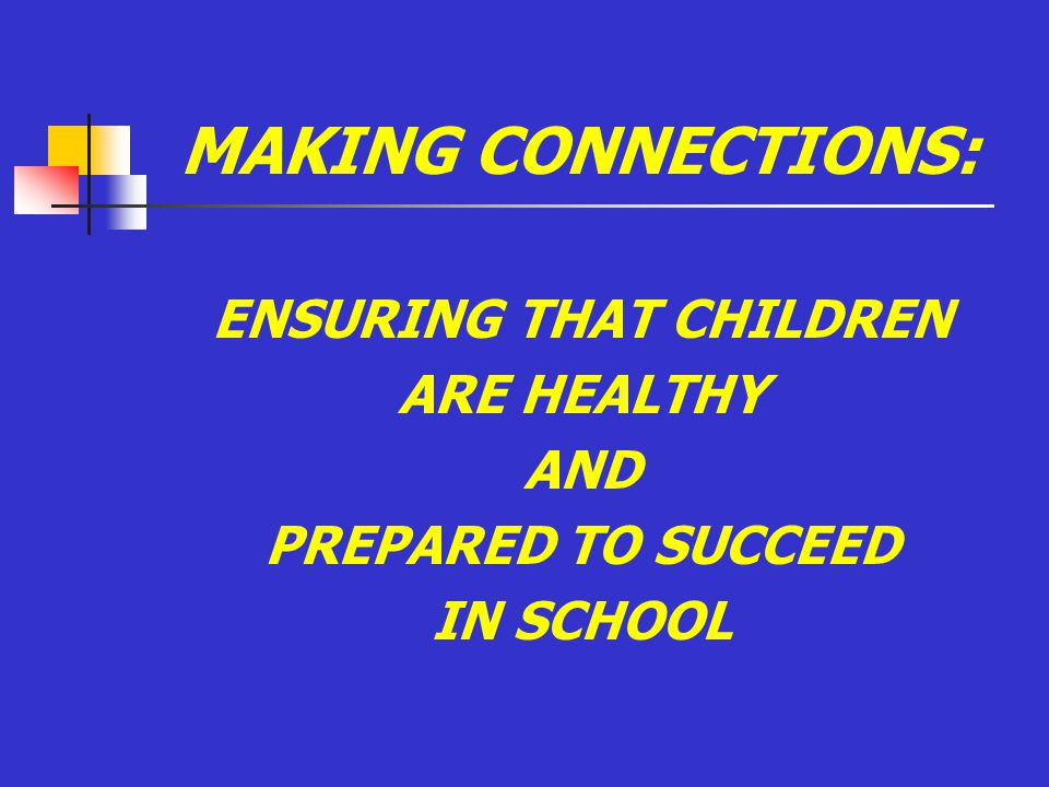 Refining our work with Families with Young Children »School readiness as a part of optimal child development »Aligning Making Connections with just- released national consensus on school readiness