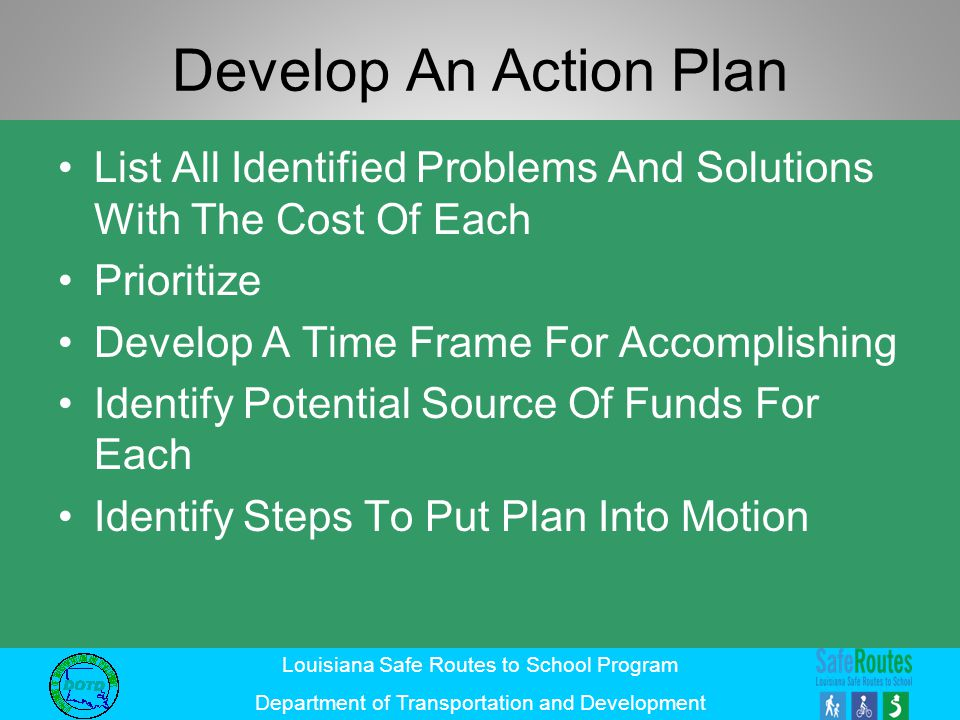 Louisiana Safe Routes to School Program Department of Transportation and Development Develop An Action Plan List All Identified Problems And Solutions