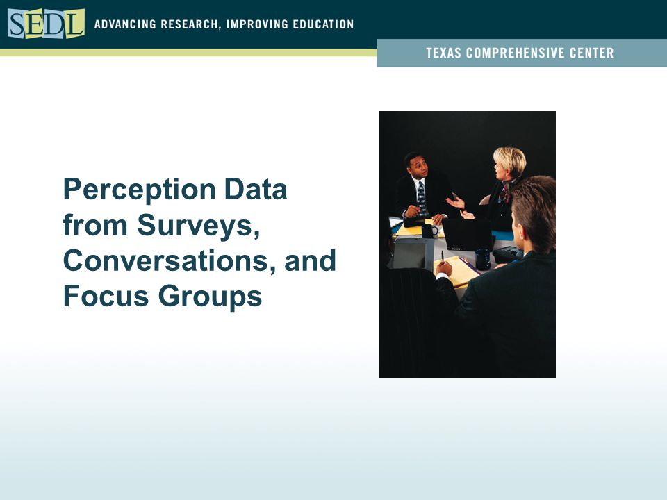 Perception Data from Surveys, Conversations, and Focus Groups