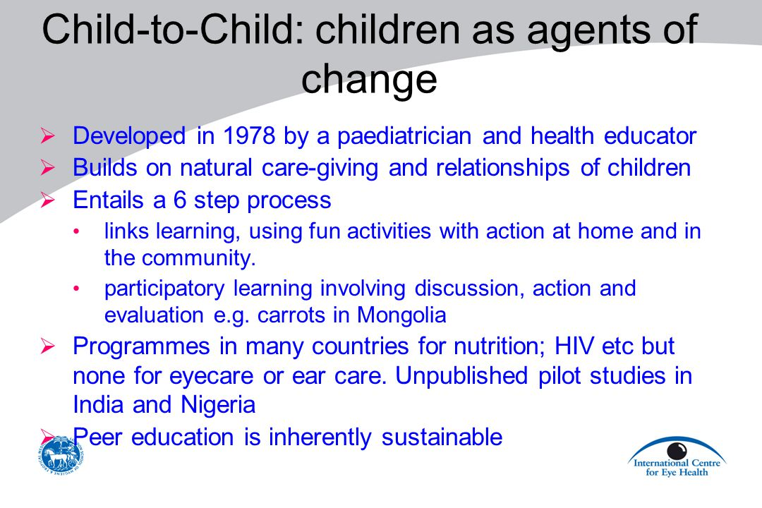  Developed in 1978 by a paediatrician and health educator  Builds on natural care-giving and relationships of children  Entails a 6 step process li