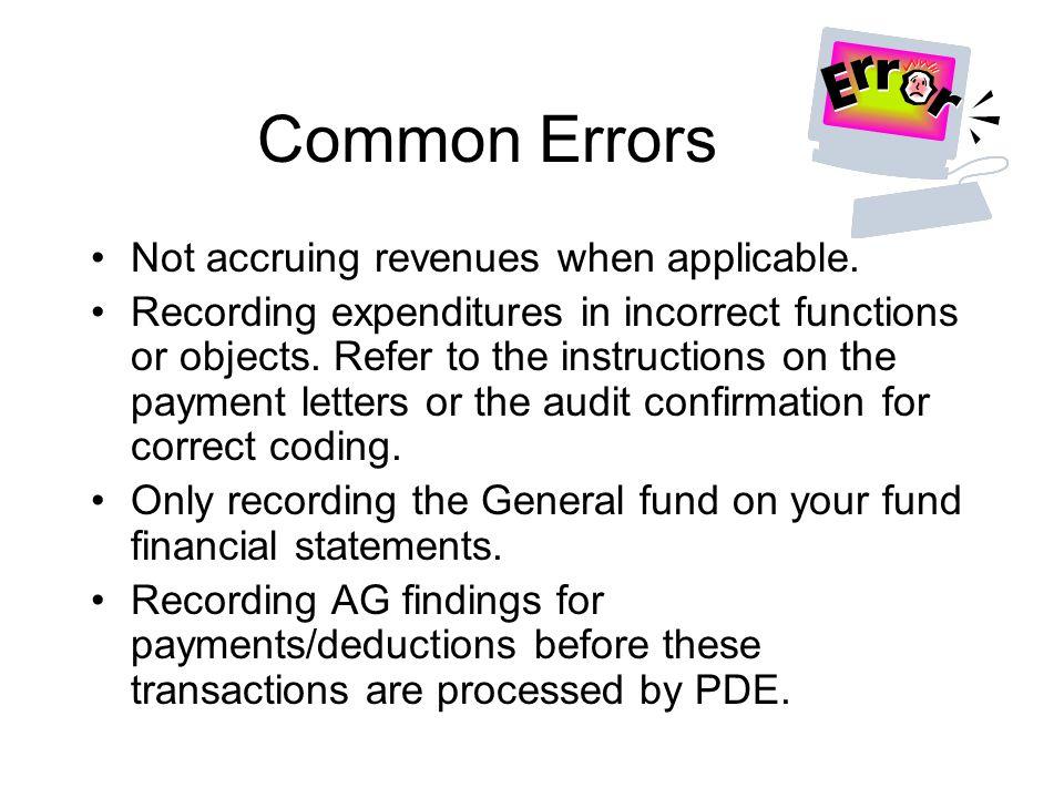 Common Errors Not accruing revenues when applicable.