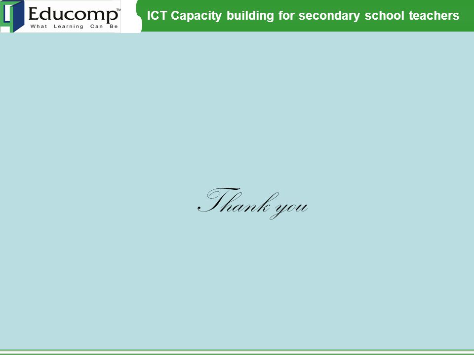 ICT Capacity building for secondary school teachers Thank you