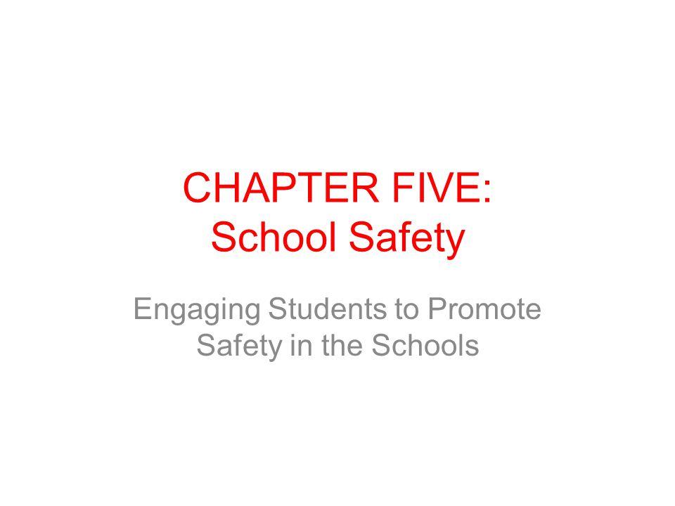 CHAPTER FIVE: School Safety Engaging Students to Promote Safety in the Schools