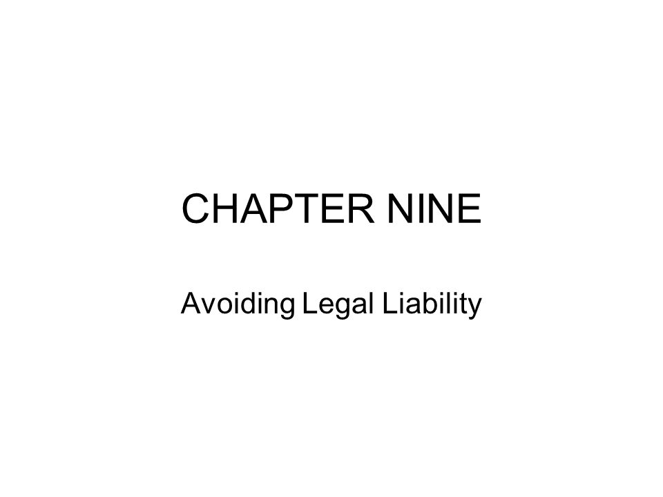 CHAPTER NINE Avoiding Legal Liability