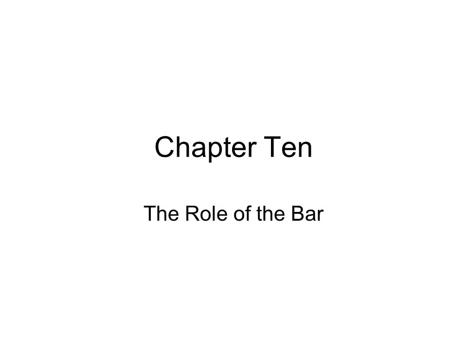 Chapter Ten The Role of the Bar