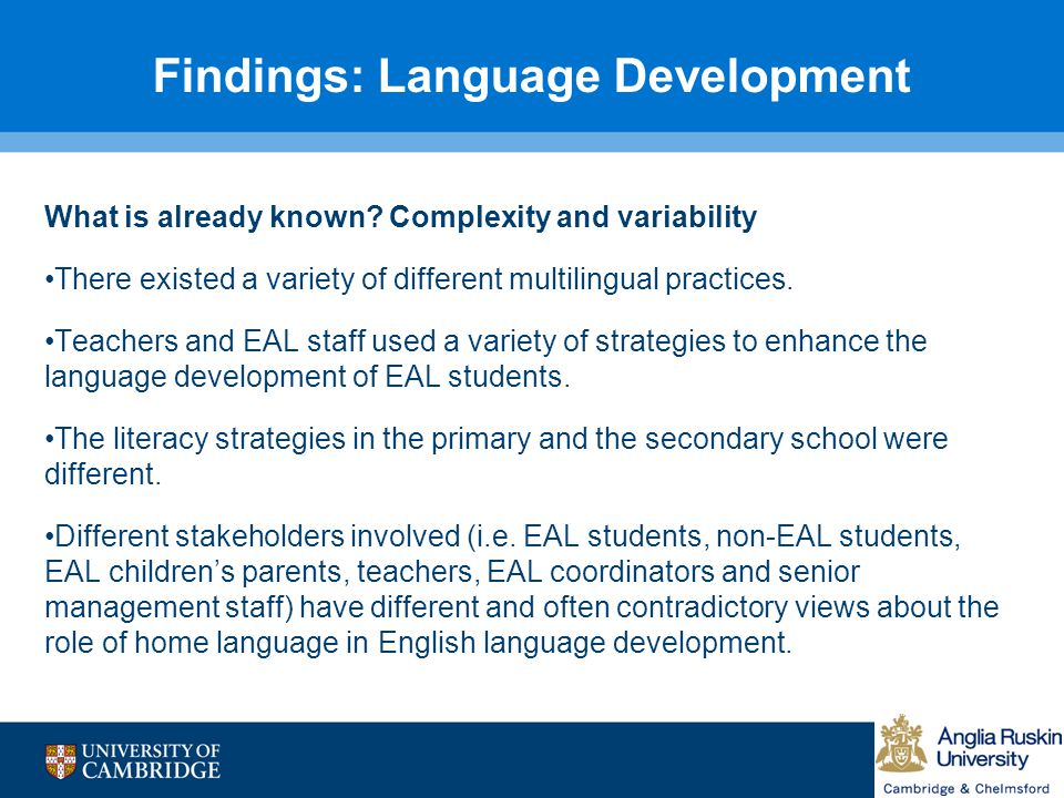 Findings: Language Development What is already known? Complexity and variability There existed a variety of different multilingual practices. Teachers