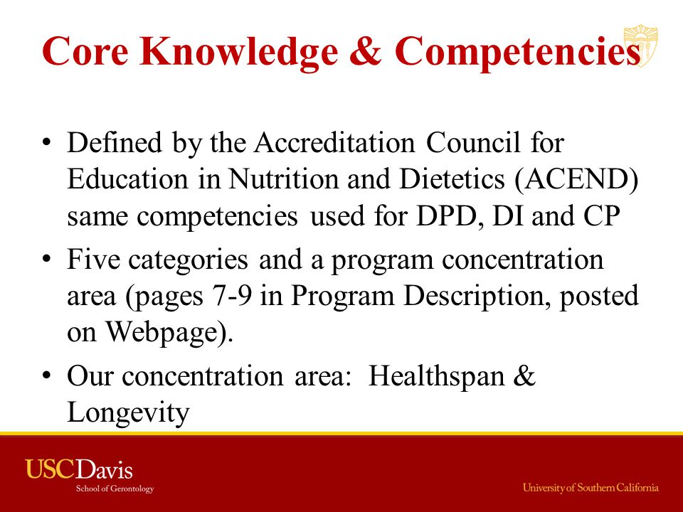 Core Knowledge & Competencies Defined by the Accreditation Council for Education in Nutrition and Dietetics (ACEND) same competencies used for DPD, DI