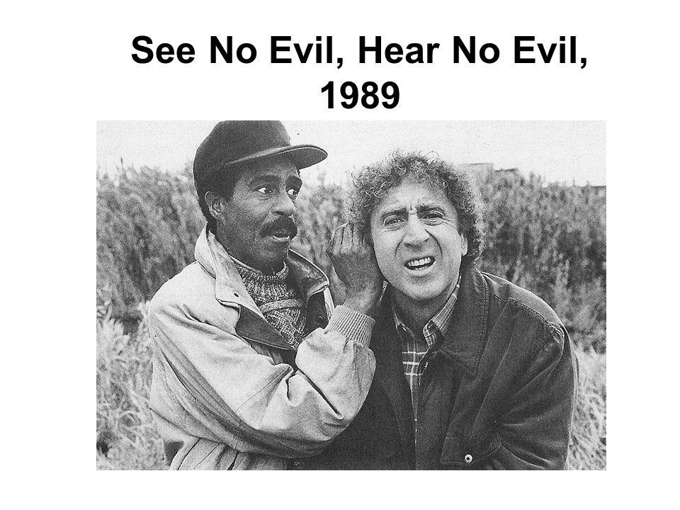 See No Evil, Hear No Evil, 1989