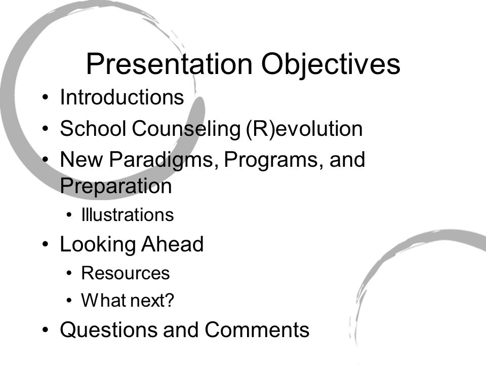 Presentation Objectives Introductions School Counseling (R)evolution New Paradigms, Programs, and Preparation Illustrations Looking Ahead Resources What next.