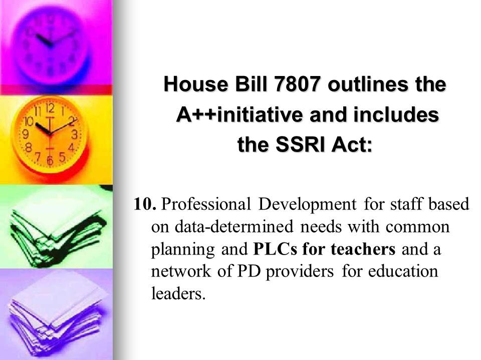 House Bill 7807 outlines the A++initiative and includes A++initiative and includes the SSRI Act: 10.