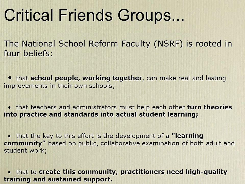 Critical Friends Groups...