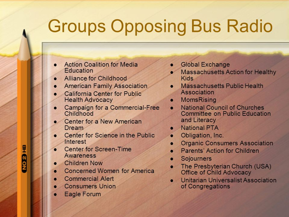Groups Opposing Bus Radio Action Coalition for Media Education Alliance for Childhood American Family Association California Center for Public Health