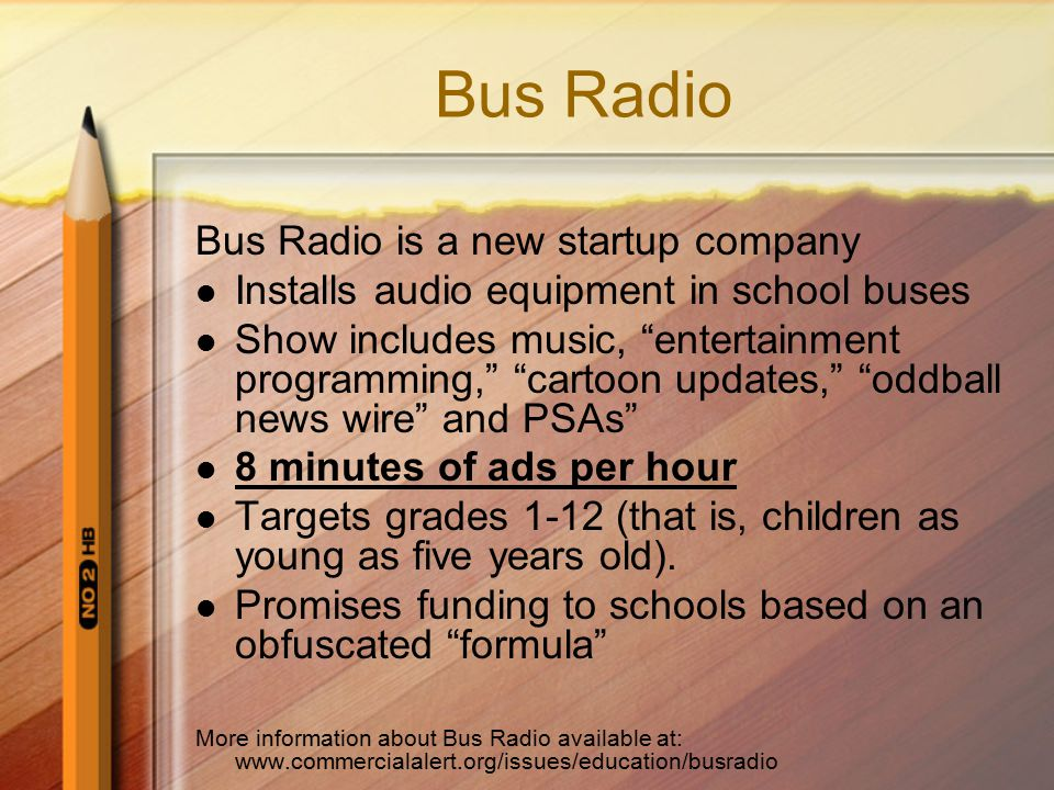"""Bus Radio Bus Radio is a new startup company Installs audio equipment in school buses Show includes music, """"entertainment programming,"""" """"cartoon updat"""