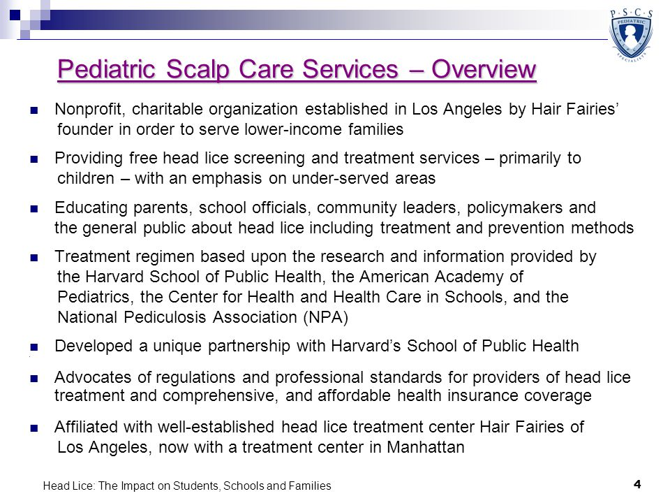 Head Lice: The Impact on Students, Schools and Families 4 Pediatric Scalp Care Services – Overview Nonprofit, charitable organization established in L