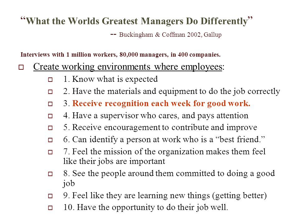 """ What the Worlds Greatest Managers Do Differently "" -- Buckingham & Coffman 2002, Gallup Interviews with 1 million workers, 80,000 managers, in 400 c"