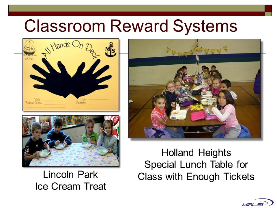 Classroom Reward Systems Holland Heights Special Lunch Table for Class with Enough Tickets Lincoln Park Ice Cream Treat