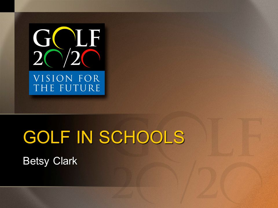 GOLF 2020: Vision for the Future Golf in Schools –Dr.