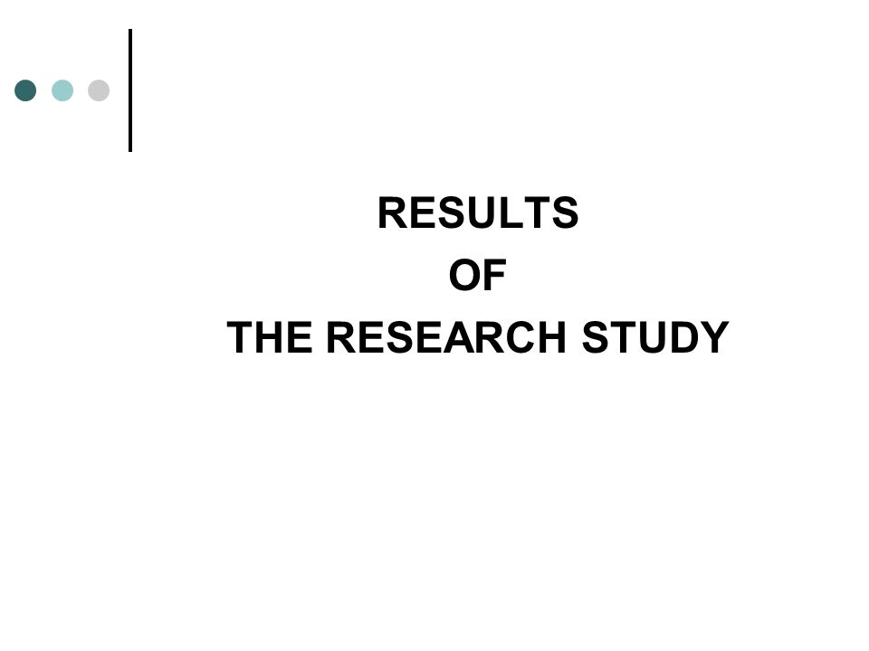 RESULTS OF THE RESEARCH STUDY