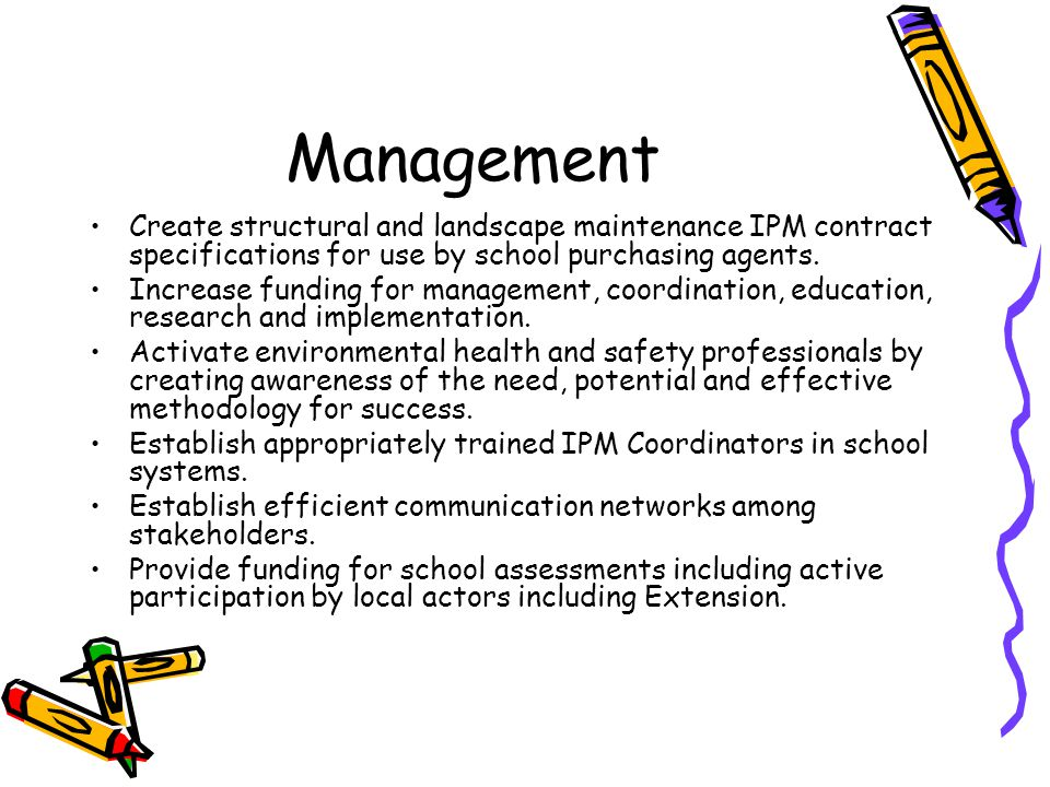 Management Create structural and landscape maintenance IPM contract specifications for use by school purchasing agents.