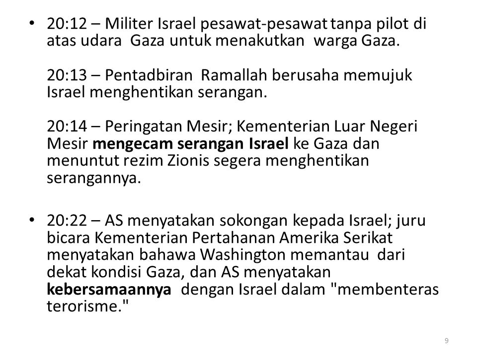 17 Nov 2012 Pejabat perdana menteri Palestin, Ismail Haniyeh dibom (hari ke-4 serangan) ibu pejabat operasi Hamas, pemerintah Palestin sejak memenangi pilihanraya pada 2007.