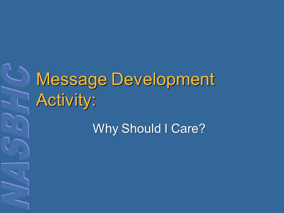 Message Development Activity: Why Should I Care